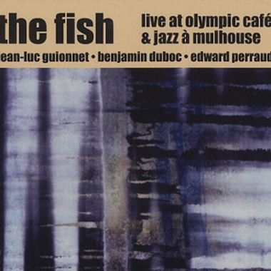The Fish - Live Olympic Café and Mulhouse